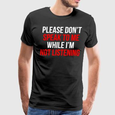 Funny Sarcastic Witty Quote Gift T-Shirt - Men's Premium T-Shirt