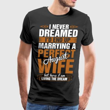 Marrying A Perfect August Wife - Men's Premium T-Shirt