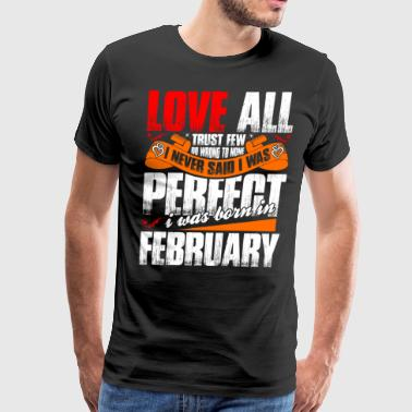 I Was Born In February - Men's Premium T-Shirt