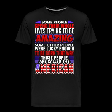 Some People Called The American - Men's Premium T-Shirt