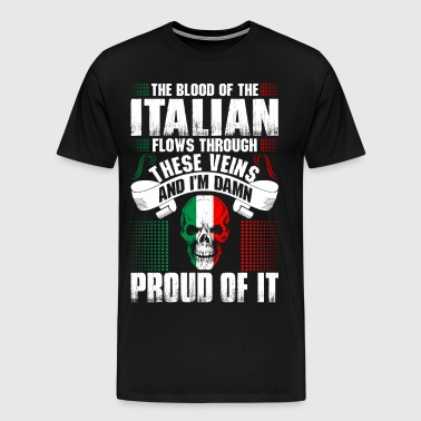 The Blood Of The Italian Proud Of It - Men's Premium T-Shirt