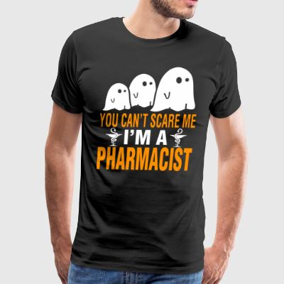 Halloween You Cant Scare Me Im Pharmacist - Men's Premium T-Shirt