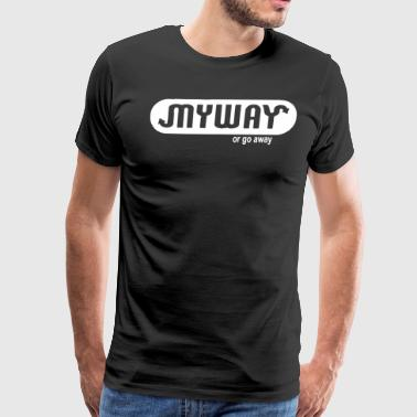 My Way - Men's Premium T-Shirt