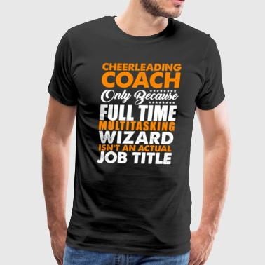 Cheerleading Coach Multitasking Wizard - Men's Premium T-Shirt