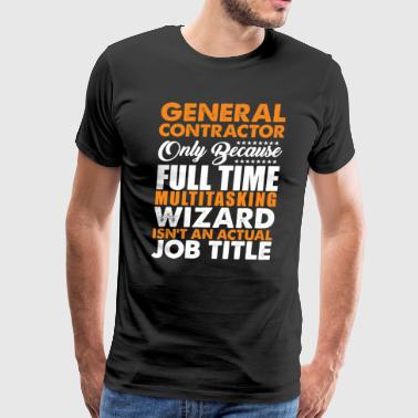 General Contractor Job Title Wiz - Men's Premium T-Shirt