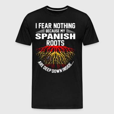 Spanish Roots Are Deep Down Inside - Men's Premium T-Shirt