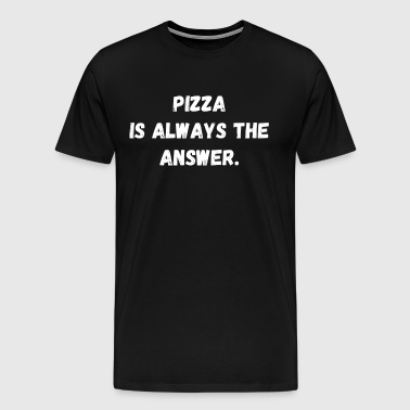 Pizza Answer Food Foodie Gift - Men's Premium T-Shirt