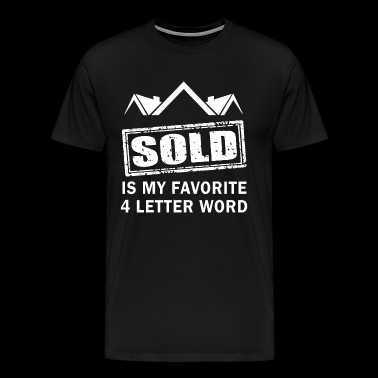 Real Estate Sold Is My Favorite T Shirt - Men's Premium T-Shirt