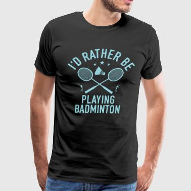 Badminton Player Team Coach Cool Funny Quote Gift - Men's Premium T-Shirt
