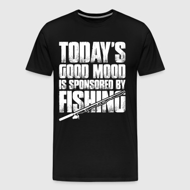 Todays Good Mood Is Sponsored By Fishing - Men's Premium T-Shirt