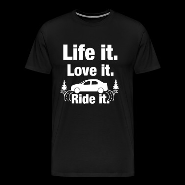 Life it love it ride it Funny Saying - Men's Premium T-Shirt