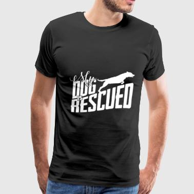 rescued dog rescuing dogs gift - Men's Premium T-Shirt