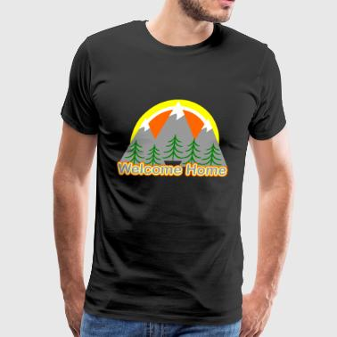 Mountains Are Calling Welcome Home - Men's Premium T-Shirt