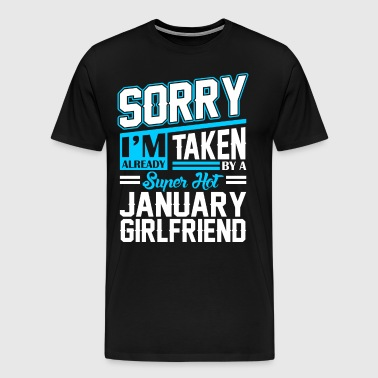 Sorry Im Already Taken By A Super Hot January Girl - Men's Premium T-Shirt