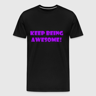 being awesome - Men's Premium T-Shirt