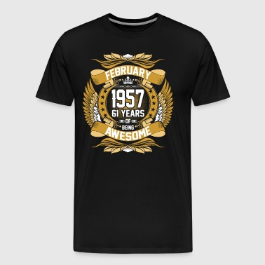 Feb 1957 61 Years Awesome - Men's Premium T-Shirt