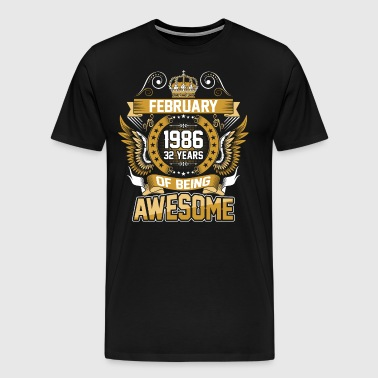 February 1986 32 Years Of Being Awesome - Men's Premium T-Shirt