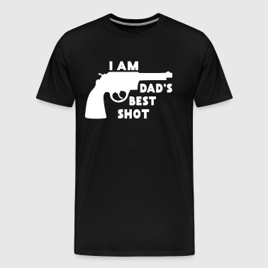 I Am Dad's Best Shot: Funny Father Surprise Shirt - Men's Premium T-Shirt