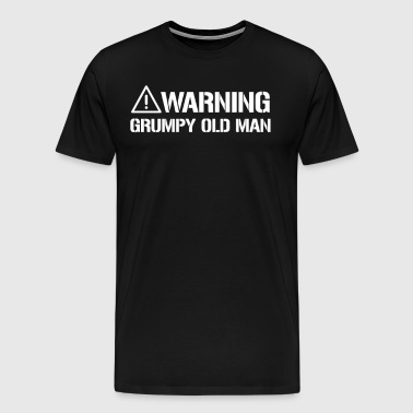WARNING GRUMPY OLD MAN - Men's Premium T-Shirt