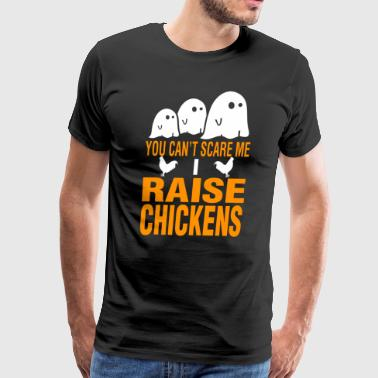 Halloween You Cant Scare Me I Raise Chickens - Men's Premium T-Shirt