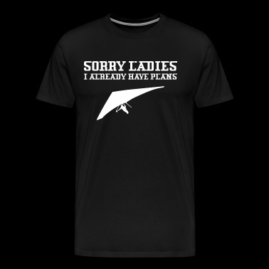 Sorry Ladies I Already Have Plans Hang Gliding - Men's Premium T-Shirt