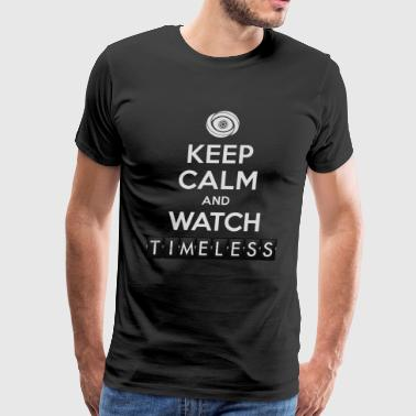 Timeless - Keep Calm And Watch Timeless - Men's Premium T-Shirt