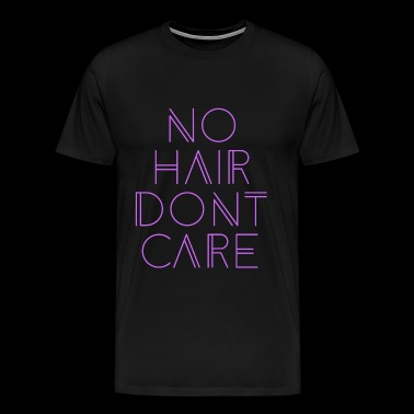 No Hair Dont Care Alopecia - Men's Premium T-Shirt