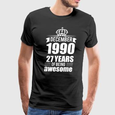 December 1990 27 years of being awesome - Men's Premium T-Shirt