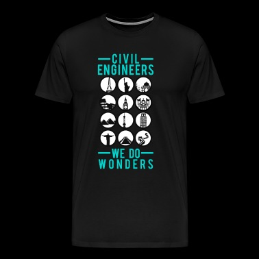 CIVIL ENGINEERS we DO WONDERS - Men's Premium T-Shirt