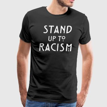 Stand Up To Hate and Racism2 - Men's Premium T-Shirt