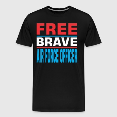 Free Brave Air Force Officer - Men's Premium T-Shirt