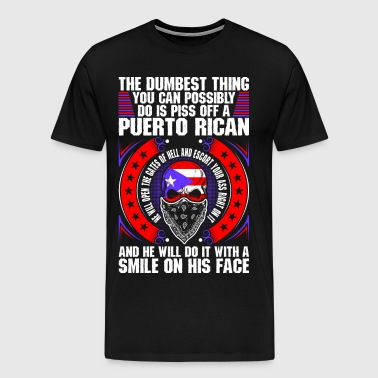 The Dumbest Thing A Puerto Rican - Men's Premium T-Shirt
