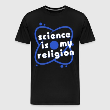 Science Is My Religion T Shirt - Men's Premium T-Shirt
