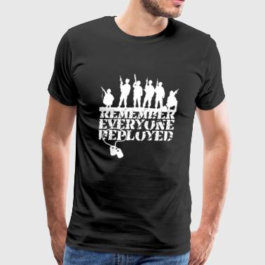 Remember Everyone Deployed Shirt - Men's Premium T-Shirt