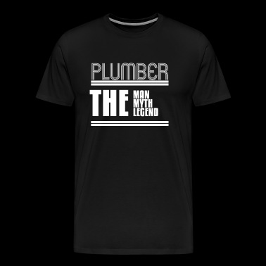 Plumber The Man The Myth The Legend Contractor - Men's Premium T-Shirt