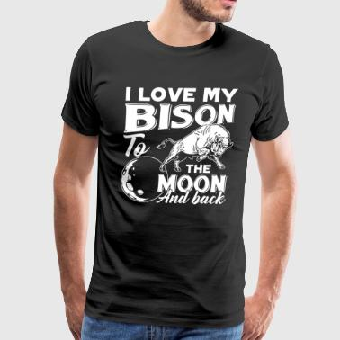 I Love My Bison To The Moon And Back Shirt - Men's Premium T-Shirt