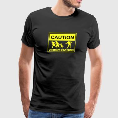 CAUTION ZOMBIES CROSSING - Men's Premium T-Shirt