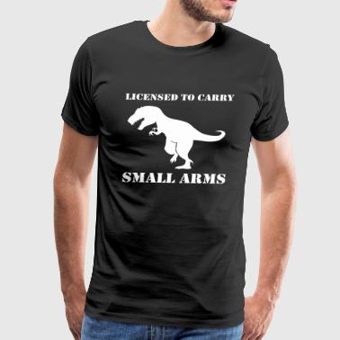 Licensed to Carry Small Arms Funny T Rex - Men's Premium T-Shirt