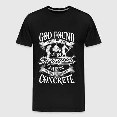 Concrete - Strongest men work with concrete tee - Men's Premium T-Shirt