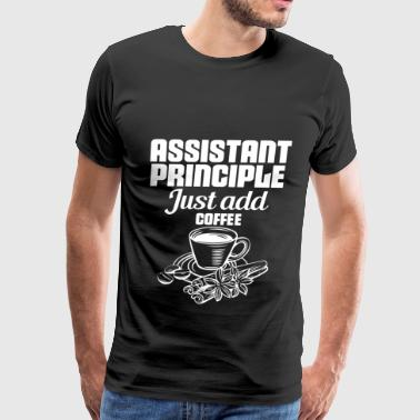 assistant principle coffee addicted gift - Men's Premium T-Shirt