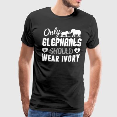 Only Elephants Should Wear Ivory Shirt - Men's Premium T-Shirt