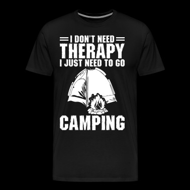 I Just Need To Go Camping - Men's Premium T-Shirt