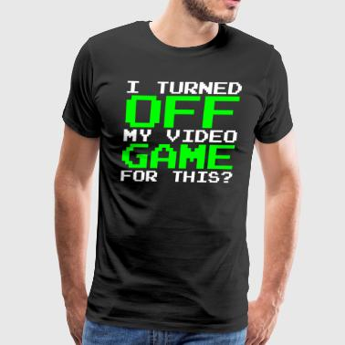 I turned off Funny Video Game T-shirt - Men's Premium T-Shirt