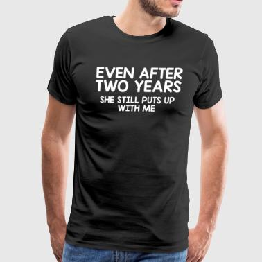 Even After Two Years | 2nd Anniversary Gift - Men's Premium T-Shirt