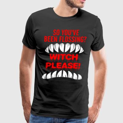 So Youve Been Flossing Witch Please Halloween - Men's Premium T-Shirt