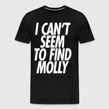I CANT SEEM TO FIND MOLLY - Men's Premium T-Shirt
