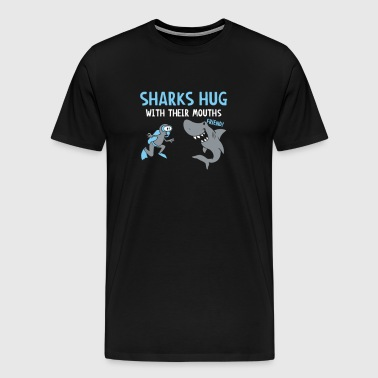 SHARKS HUG WITH THEIR MOUTHS - Men's Premium T-Shirt