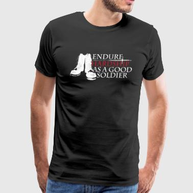 ENDURE HARDSHIP AS A SOLDIER Black - Men's Premium T-Shirt