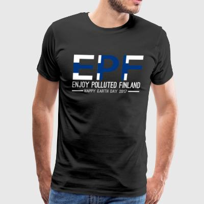EPF Enjoy Polluted Finland Happy Earth Day 2017 - Men's Premium T-Shirt