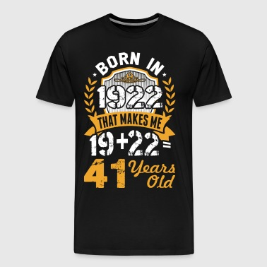 Born in 1922 Tshirt - Men's Premium T-Shirt